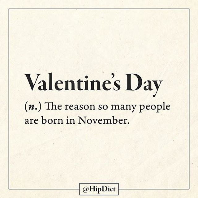 The Real Definition Of Valentine S Day Follow Hipdict Hipdict Definition Dict Truestory Word Valentines 9gag Funny Quotes Funny Definition Quotes