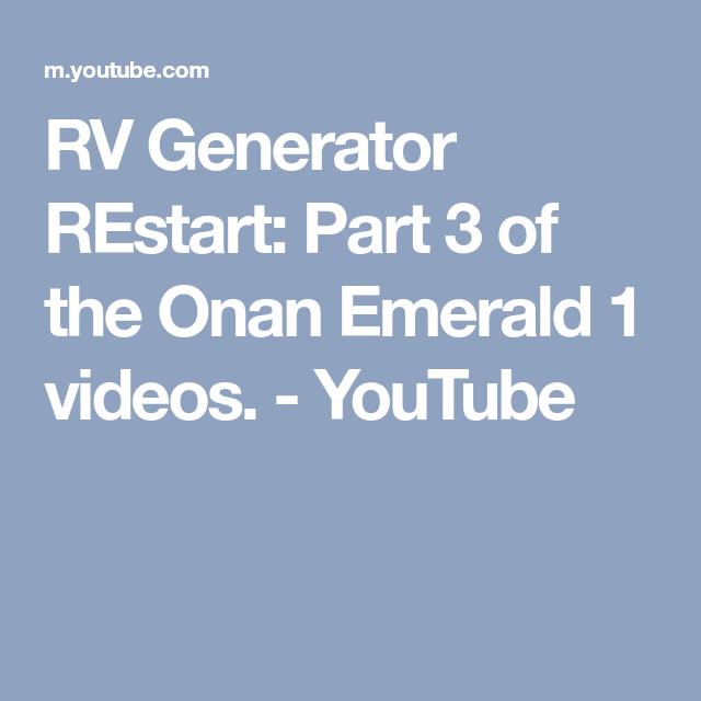 Rv Generator Restart Part 3 Of The Onan Emerald 1 Videos Youtube Youtube Onan Rv