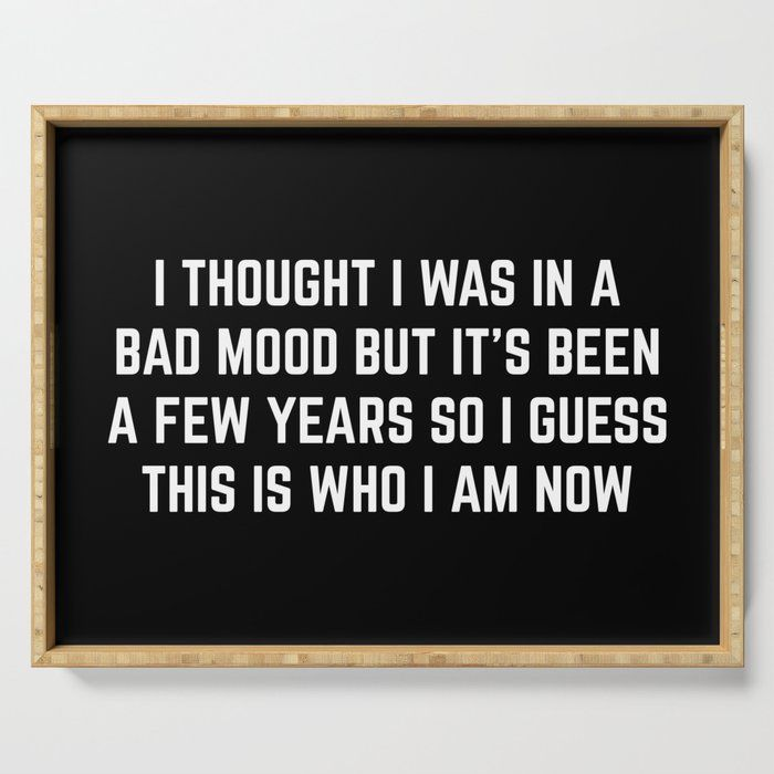 Bad Mood Funny Quote Serving Tray by Envyart - 18