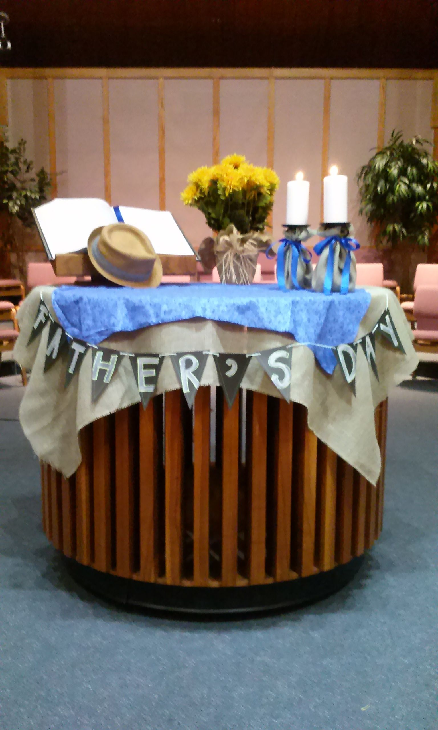 Father S Day 2015 Altar Decorations Church Decor Fathers Day