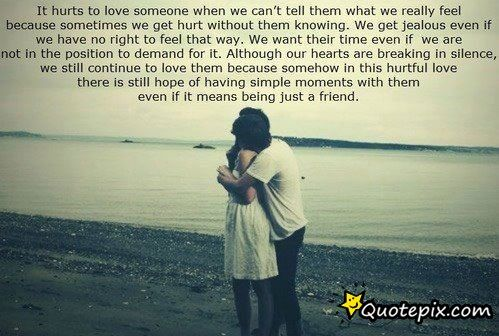 It Hurts To Love Someone When We Can't Tell Them This Honestly Is Delectable Talk Like Bestfriends Act Like Lover Quotepix