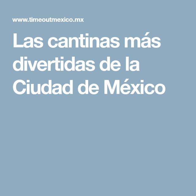 0ff2c817 Las cantinas más divertidas de la Ciudad de México | lugares ...