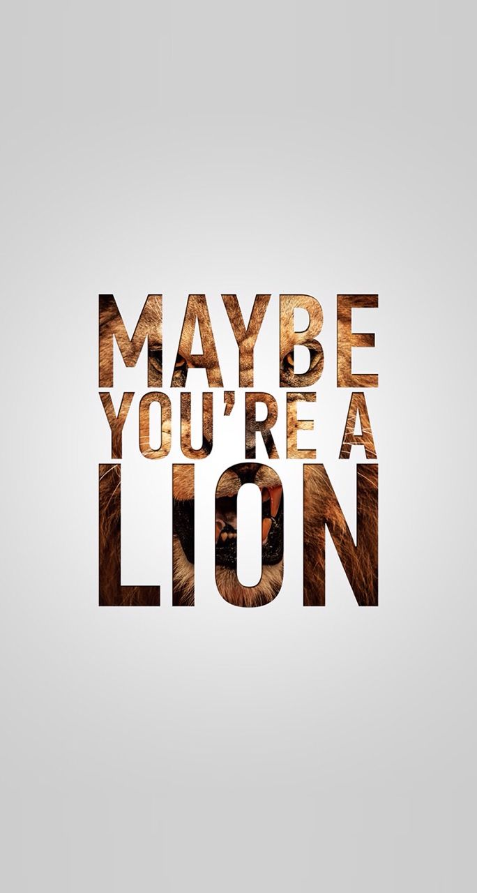 maybe you're a lion ☆ find more inspirational quotes for your