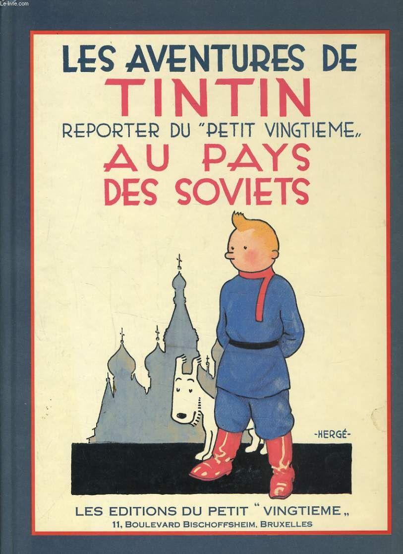 Les aventures de tintin reporter du petit vingtieme au pays des soviets. By HERGÉ