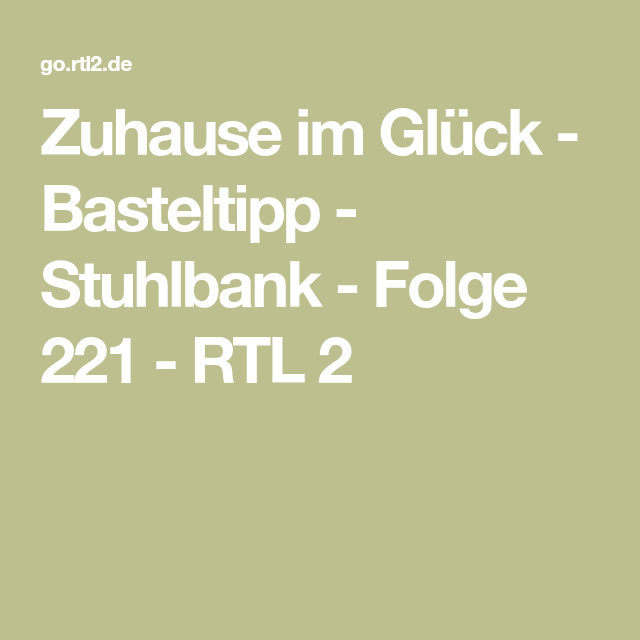 Zuhause Im Gluck Basteltipp Stuhlbank Folge 221 Rtl 2 Mit