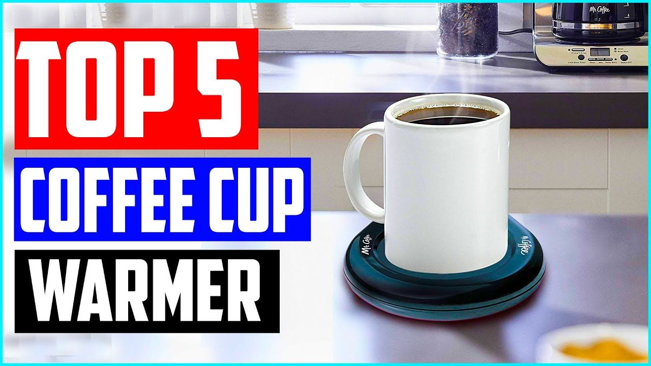 Best Coffee Cup Warmer Top 5 Hottest Mug Warmer in 2020