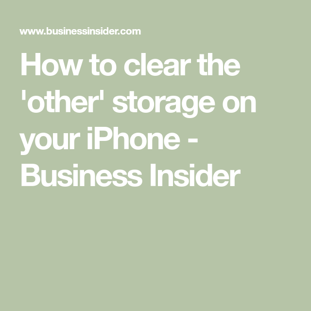 How to clear the 'other' storage on your iPhone by