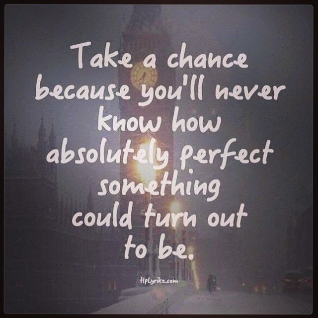Take A Chance Words Words Quotes Quotes