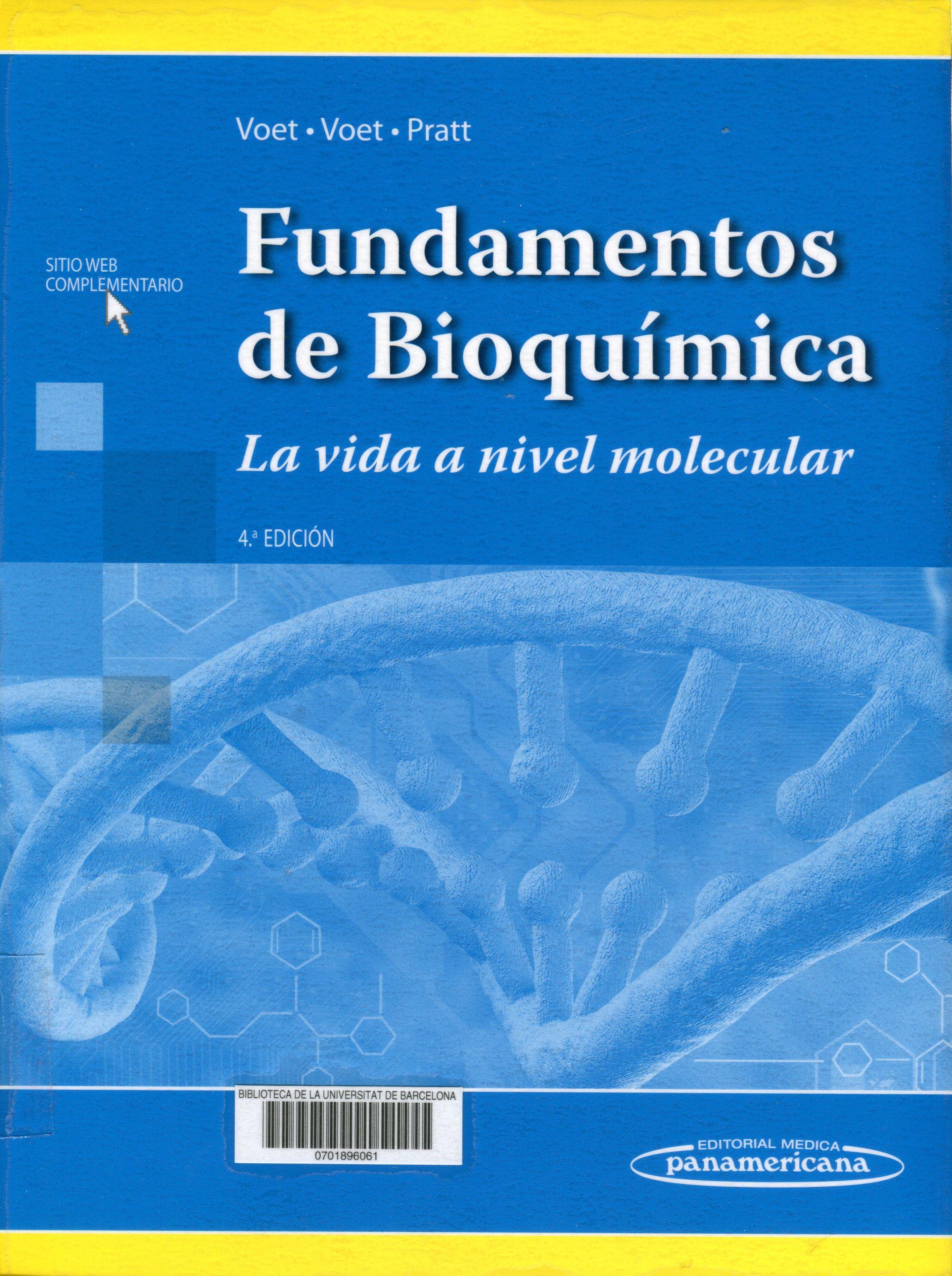 Fundamentos De Bioquímica La Vida A Nivel Molecular 4a Edición Donald Voet Judith G Voet Charlotte W Pratt B Bioquímica Bioquimica Libros Pdf Libros