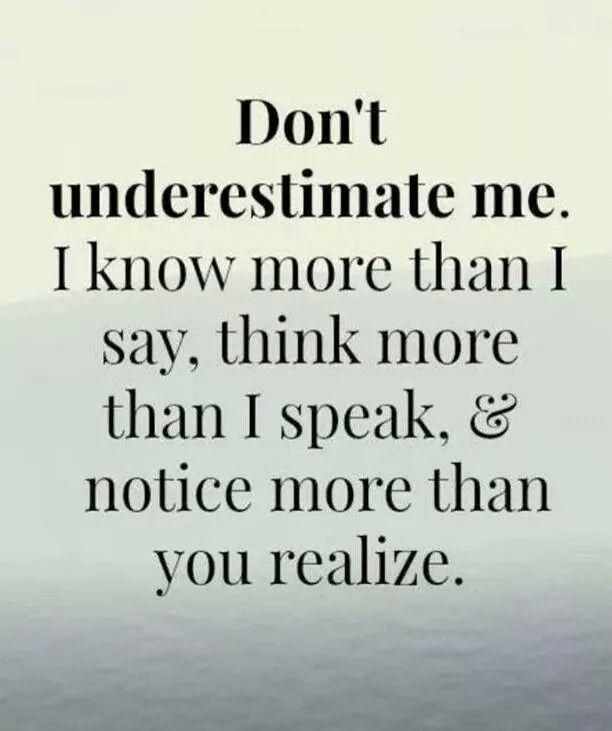 don t underestimate me quote attitude wisdom judge underestimate