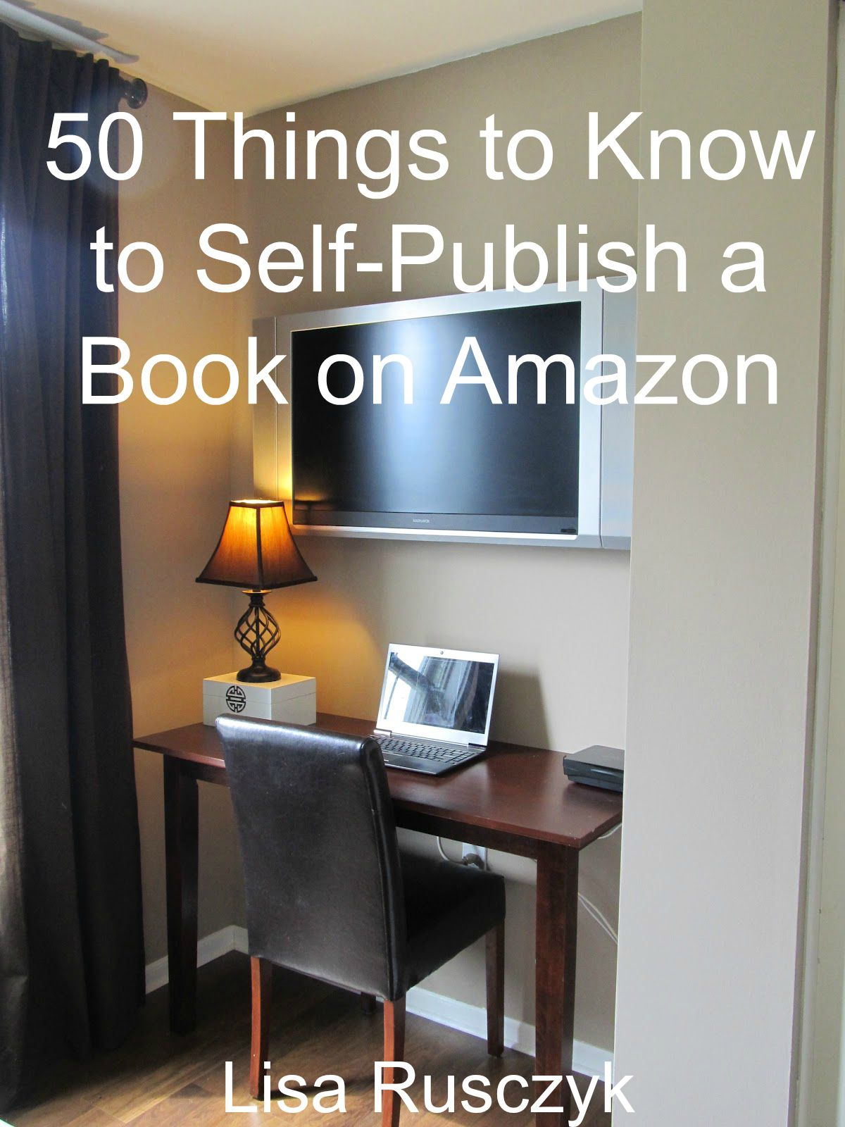 50 Things To Know To Self Publish A Book On Amazon