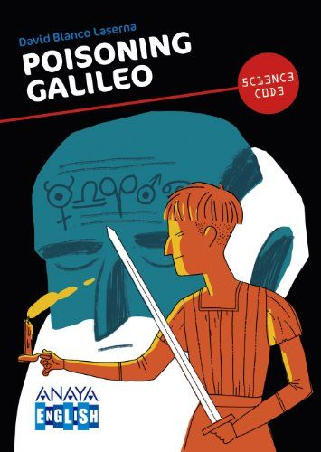 Poisoning Galileo. David Blanco Laserna. Anaya, 2014