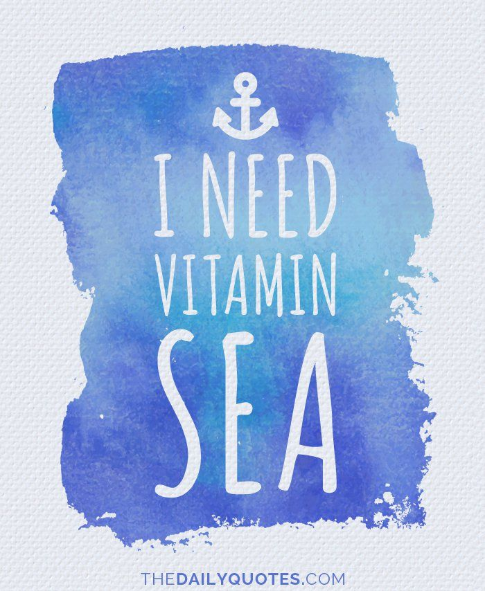 Sea Travel Quotes: I Need Vitamin Sea. Thedailyquotes.com