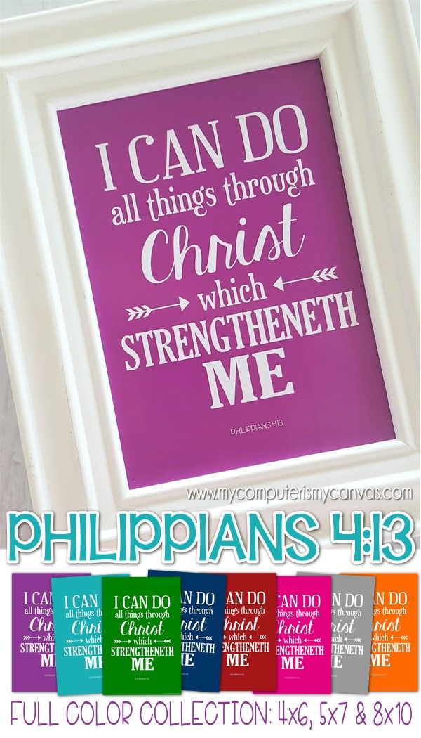 Scripture Printable... PHILIPPIANS 4:13 - I can do all things through Christ which strengtheneth me. HANDOUT, ENCOURAGMEMENT, BEREAVEMENT #mycomputerismycanvas