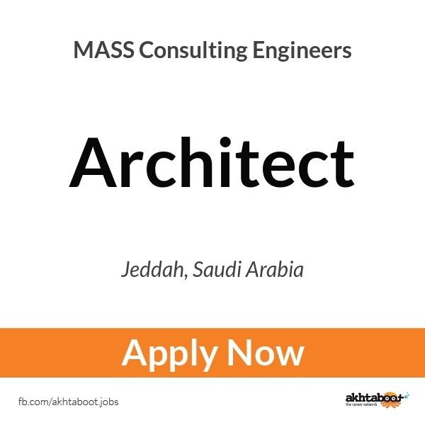 An Architect Is Needed At Mass Consulting Engineers In Jeddah Saudi Arabia Apply Now Engineering Consulting Architect Jobs Jeddah