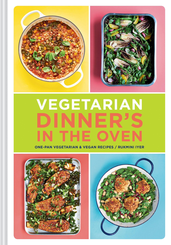 Vegetarian Dinner S In The Oven Vegetarian Dinners Vegan Recipe Books Full Meal Recipes