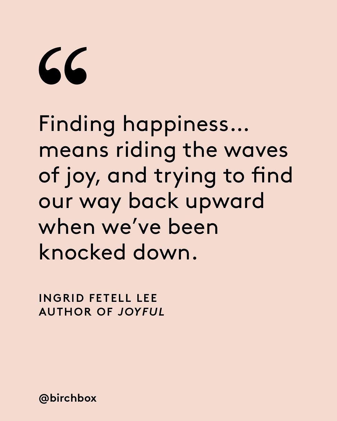 A Little Reminder That Happiness Is Not Always A Straight Line From Our November Birchboxbookclub Pick Joyful By Finding Happiness Lifestyle Quotes Birchbox