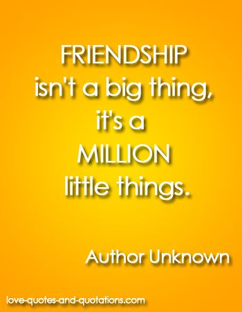 Wwwlove Quotes Stunning Friendship Is A Million Little Thingshttpwww.lovequotesand