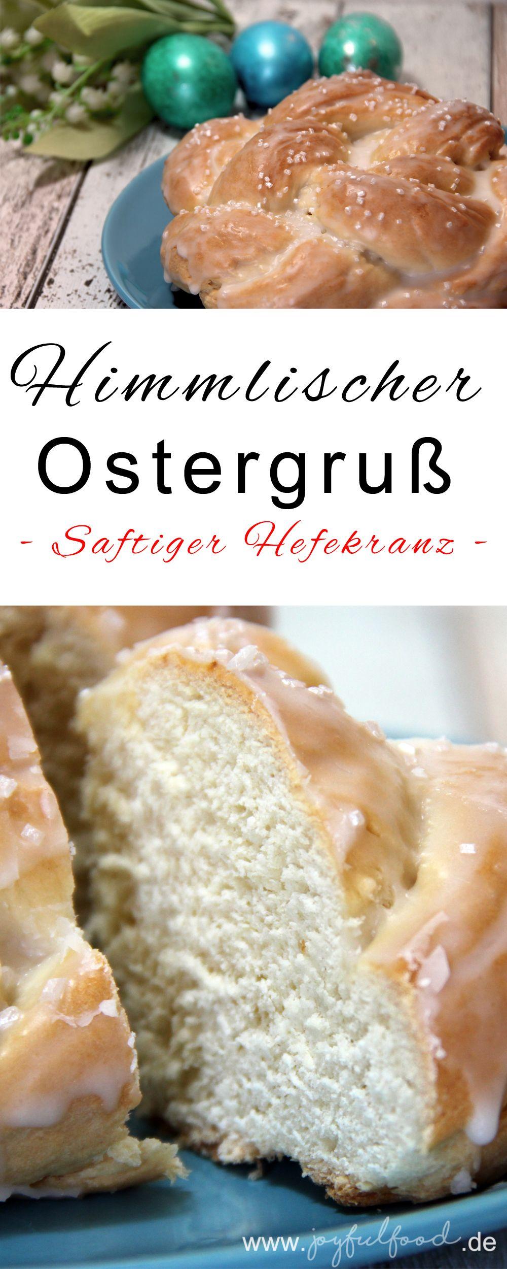 Himmlischer Ostergruß - saftiger Hefekranz | Joyful Food #hoppyeaster