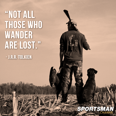 Not All Those Who Wander Are Lost Quote Waterfowl