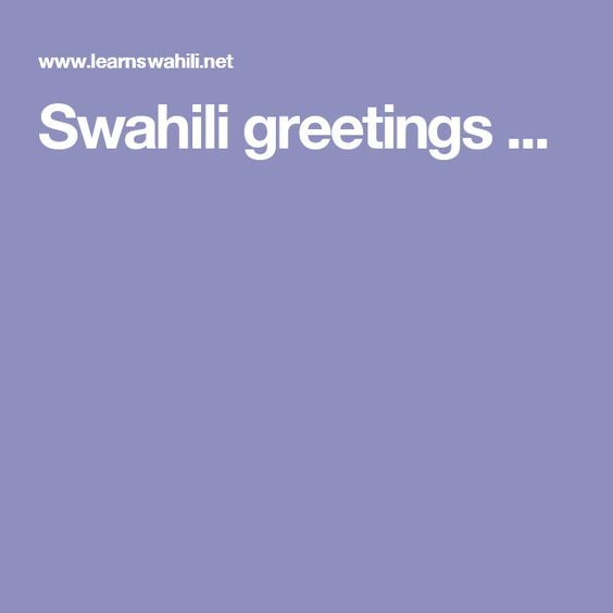 Swahili greetings swahili pinterest swahili greetings m4hsunfo