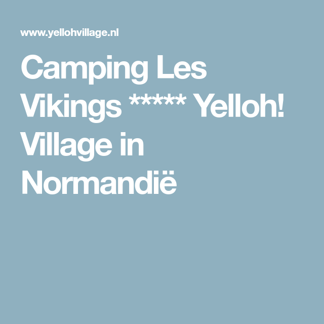 Camping Les Vikings Yelloh Village In Normandië Normandie Camping