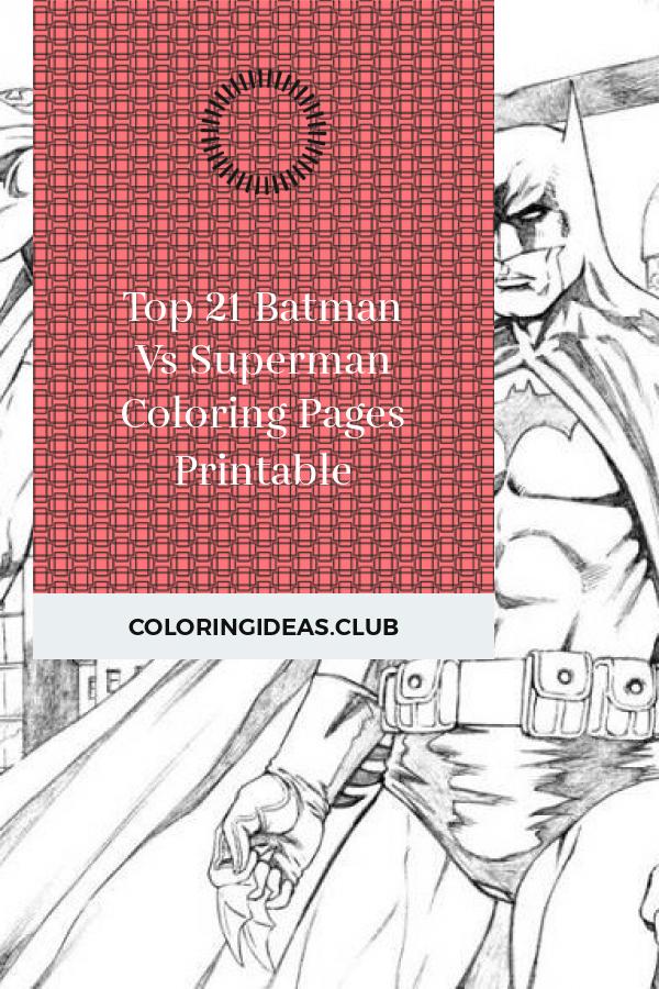 Top 21 Batman Vs Superman Coloring Pages Printable Superman Coloring Pages Batman Vs Superman Batman Coloring Pages