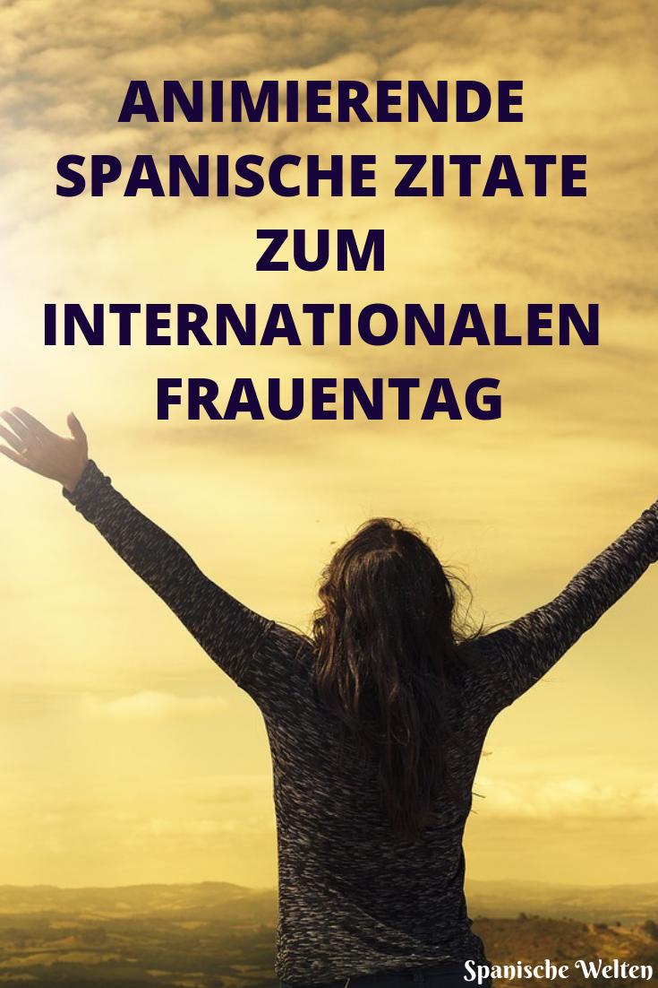 Spanische Zitate Zum Internationalen Frauentag Spanische Zitate Spanisch Internationaler Frauentag