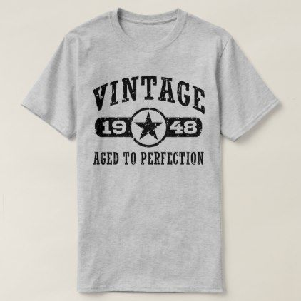 71ea9d624 Vintage 1948 T-Shirt - birthday gifts party celebration custom gift ideas  diy