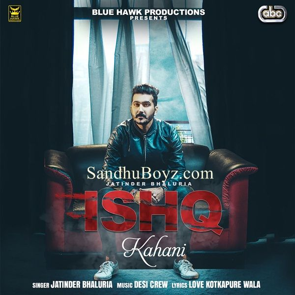 latest Ishq kahani punjabi mp3 song download From sandhuBoyz online