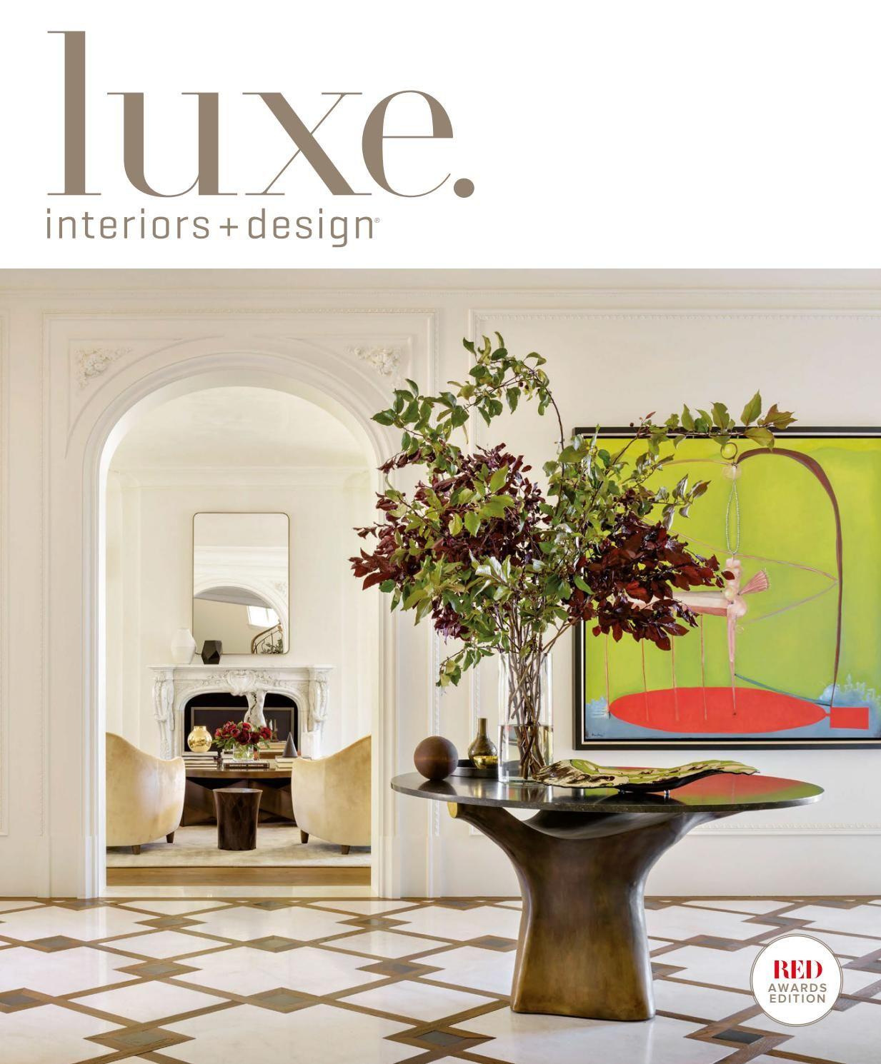 Luxe Magazine May June 2018 National Interior Design Interior Interior Photo