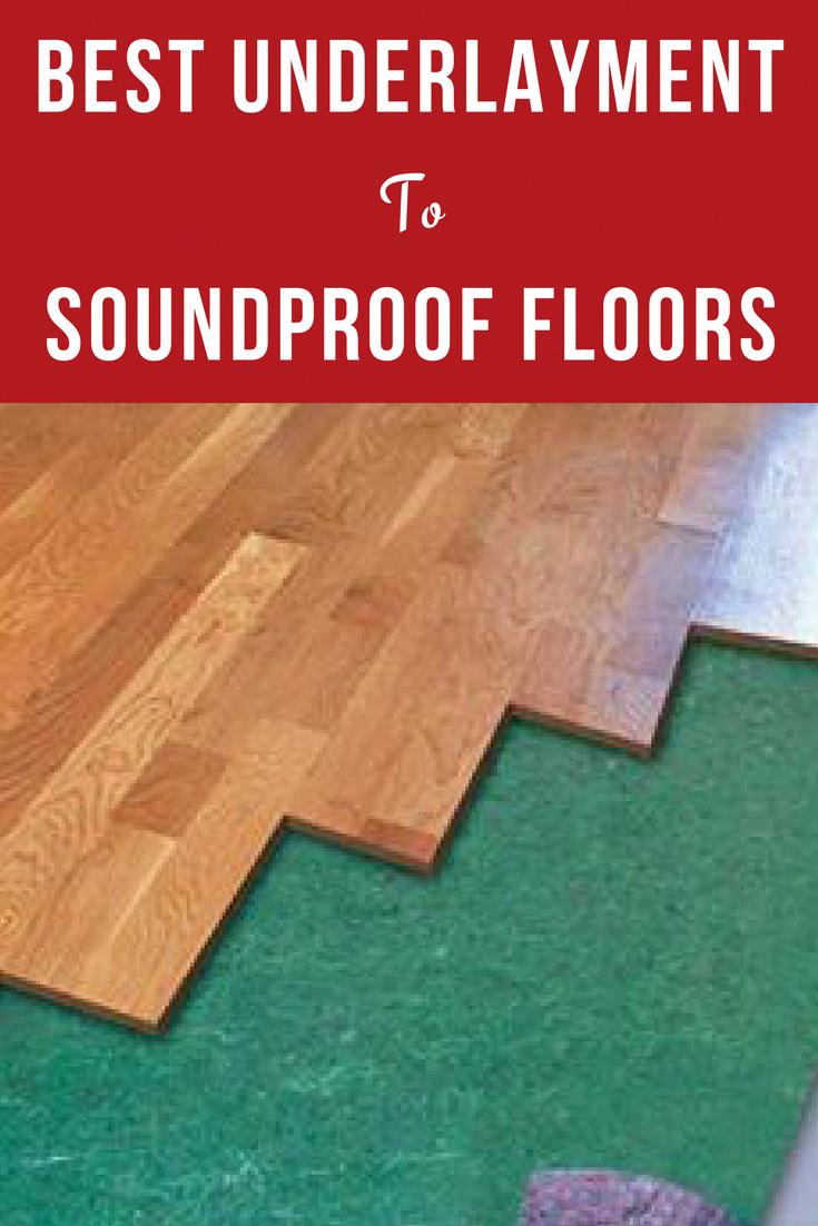 Best Underlayment For Soundproofing A Floor Besthomeinteriors Sound Proofing Sound Proof Flooring Underlayment