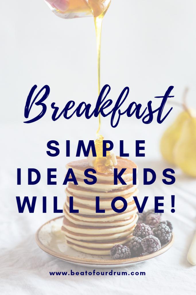 breakfast - simple ideas kids will love #breakfast # ...