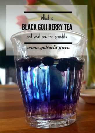 What Is Black Goji Berry Tea Berry Tea Goji Berries Goji