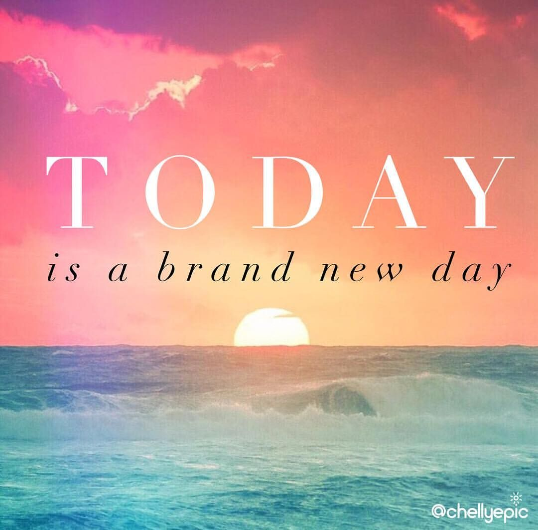 Today is a brand new day to be brave, aspire for more