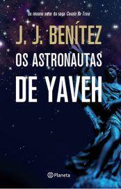 Baixar Livro Os Astronautas De Yaveh J J Benitez Em Pdf Epub