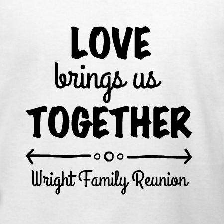 b0a785e1 Love Brings Us Together family reunion t-shirt template. Customize with  your family name for your next family reunion.