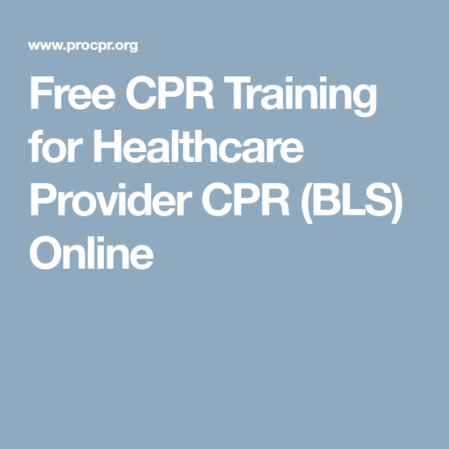 free cpr training for healthcare provider cpr (bls) online | health ...