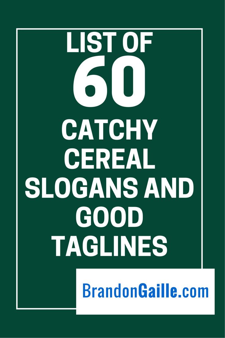 of 60 Catchy Cereal Slogans and Good Taglines