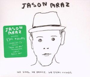We Sing, We Dance, We Steal Things. Jason Mraz