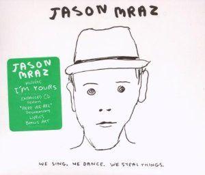 We Sing, We Dance, We Steal Things. Jason Mraz