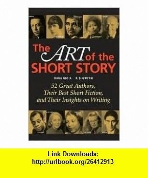 The Art of the Short Story Publisher Longman Dana Gioia ,   ,  , ASIN: B004PB96LY , tutorials , pdf , ebook , torrent , downloads , rapidshare , filesonic , hotfile , megaupload , fileserve