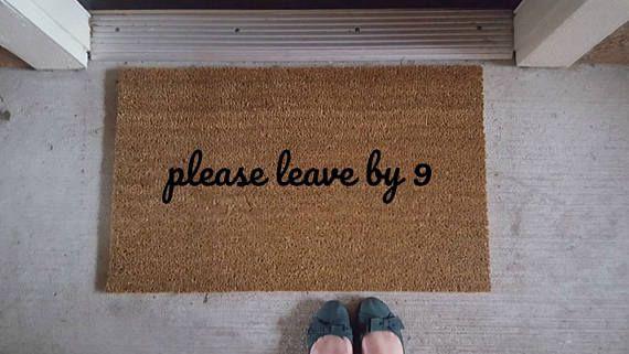 Please Leave By Nine Leave By 9 Funny Doormat Welcome Mat Humor Decor Door Mat Funny Gift Door Decor Do Apartment Door Door Mat Cool Apartments