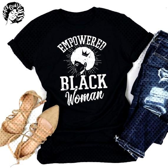 Empowered Black Woman T-Shirt, Black Queen, Woman Empowerment, Girl Power, Independent Woman, Afro