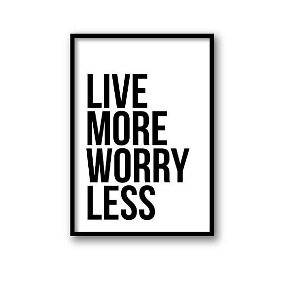 Live more worry less print printable art quote poster motivational art scandinavian