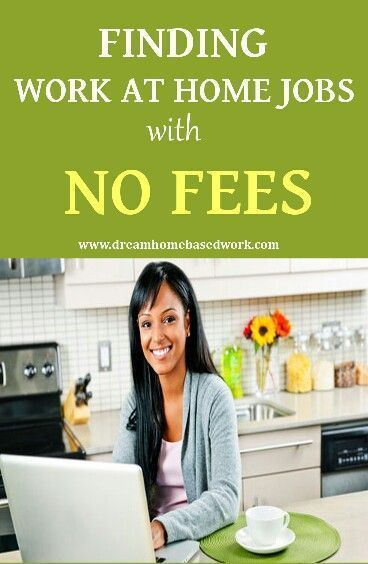 Work At Home Jobs With No Startup Fees Dream Home Based Work Legitimate Work