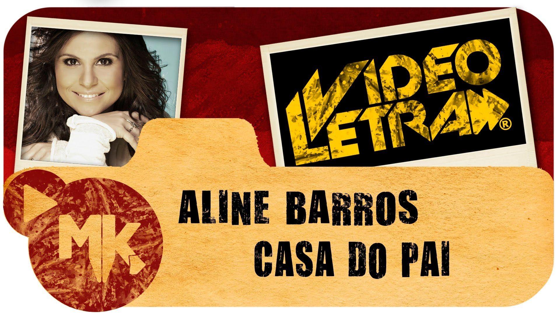 Casa Do Pai Aline Barros Com Letra Videoletra Oficial Mk