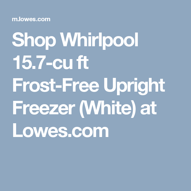 shop whirlpool 157cu ft frostfree upright freezer white at lowes