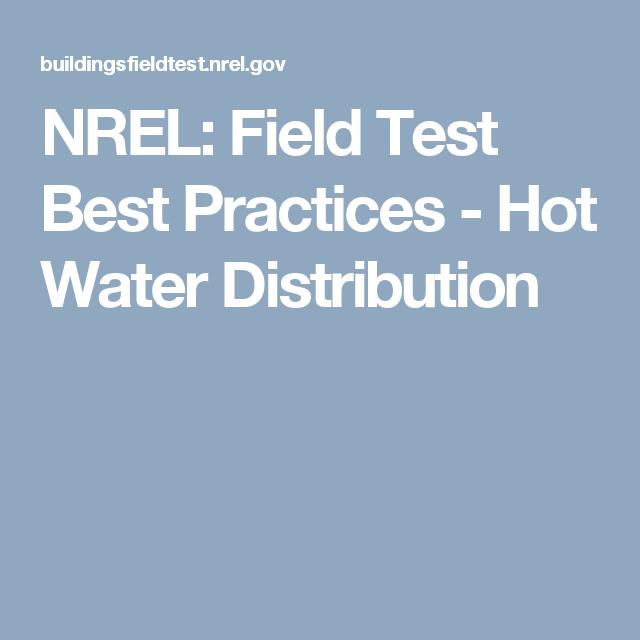 NREL: Field Test Best Practices - Hot Water Distribution