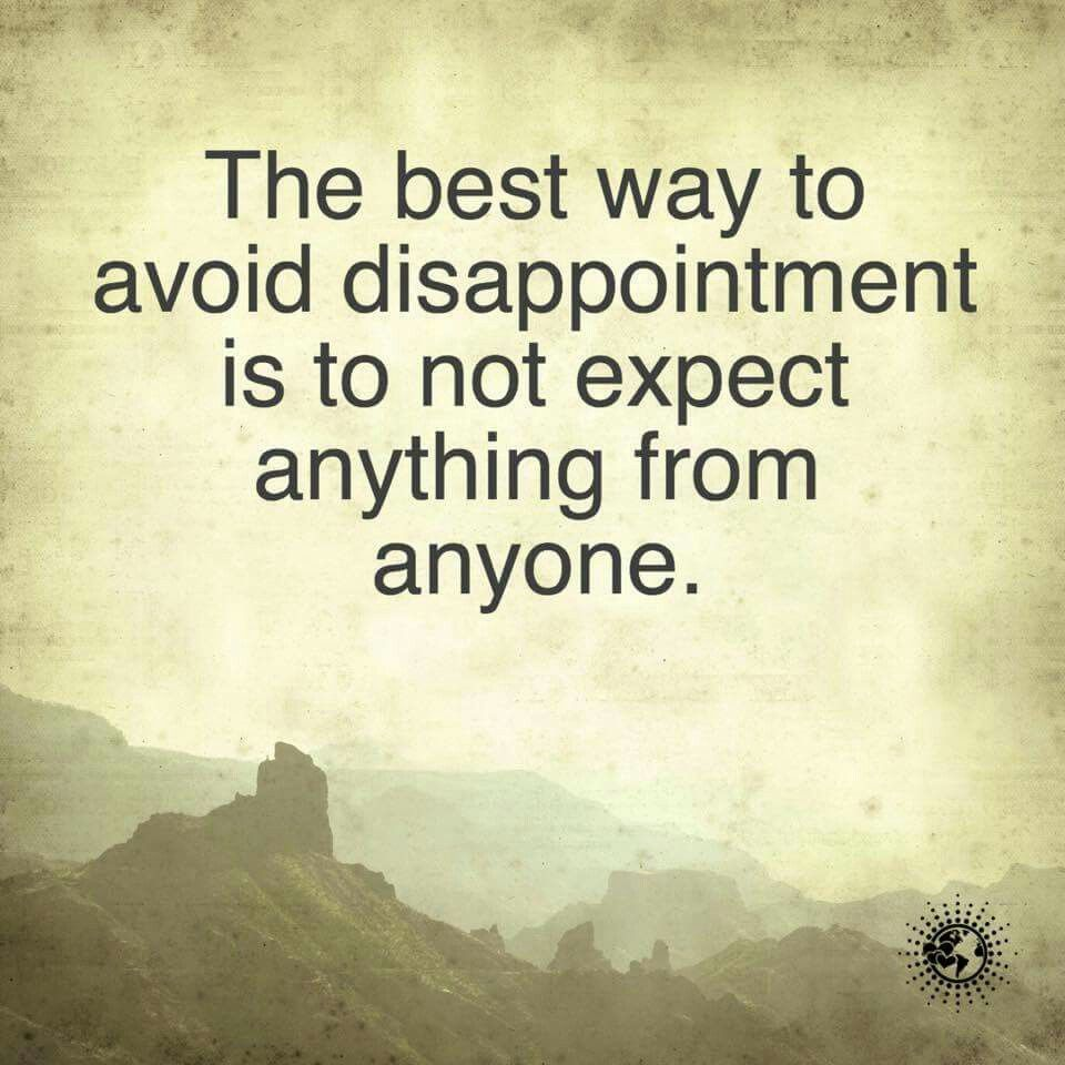 Yes Keep Your Expectations Low Inspiring Quotes About Life Life Quotes To Live By Life Quotes